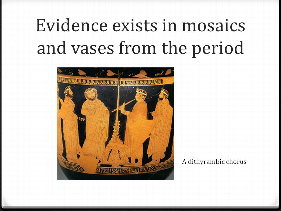 Evidence exists in mosaics and vases from the period