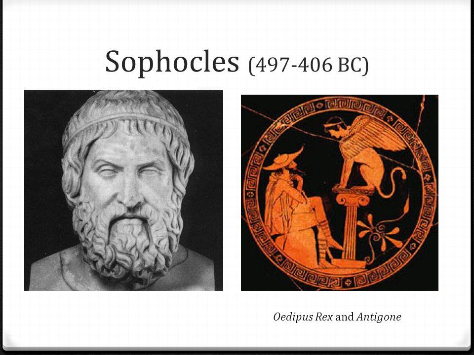 Sophocles (497-406 BC) Oedipus Rex and Antigone