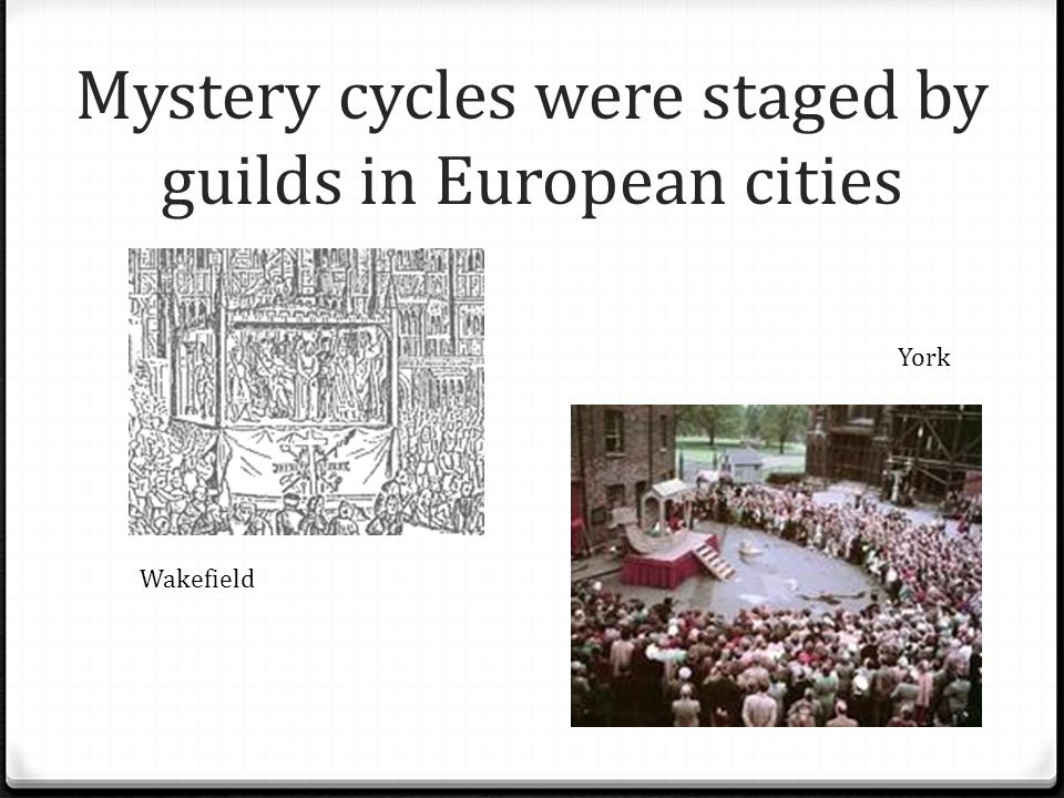 Mystery cycles were staged by guilds in European cities