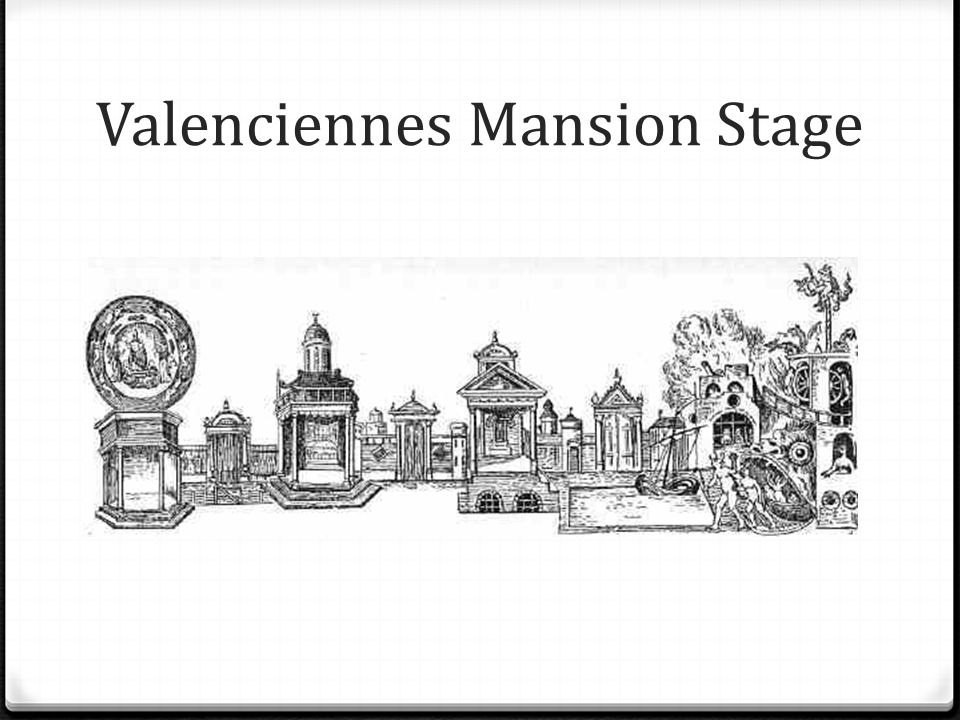 Valenciennes Mansion Stage