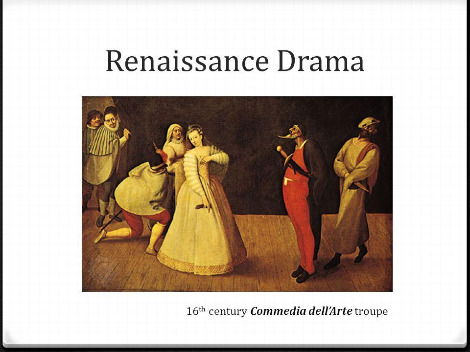 Renaissance Drama 16th century Commedia dell'Arte troupe