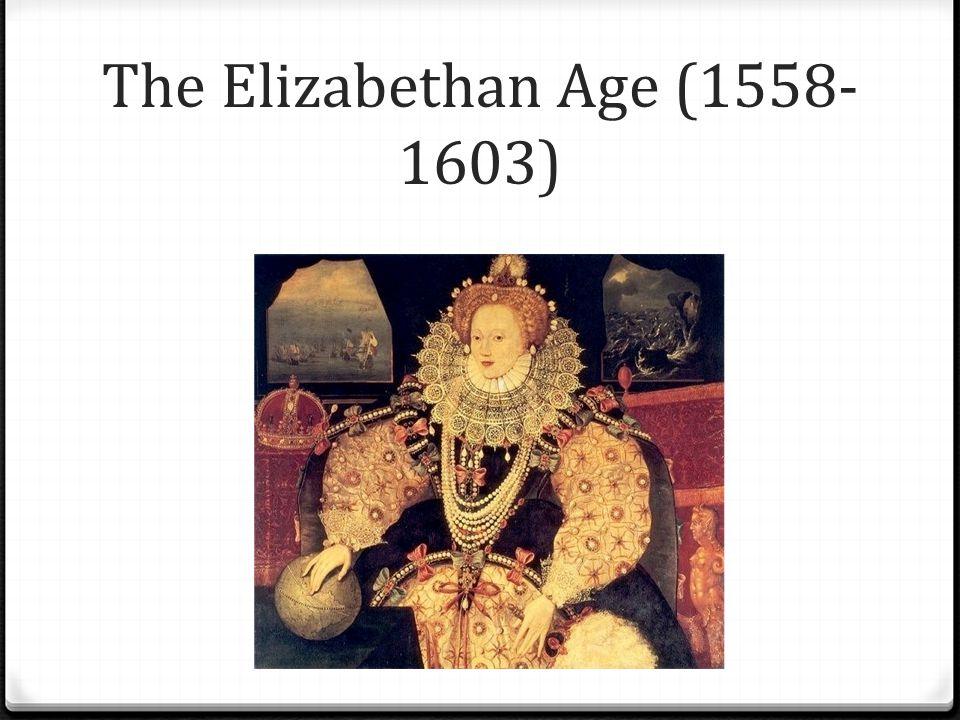 The Elizabethan Age (1558-1603)