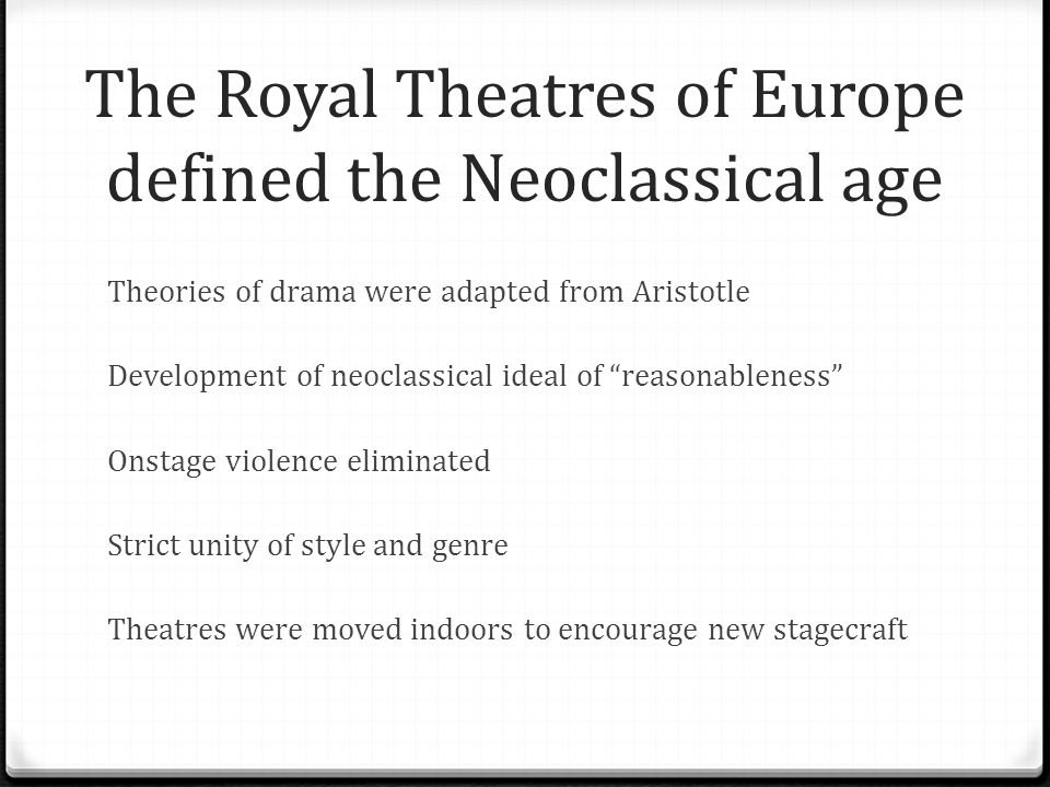 The Royal Theatres of Europe defined the Neoclassical age