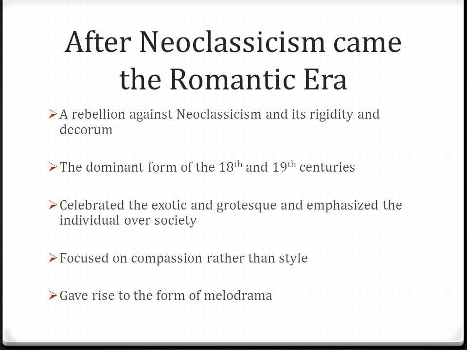 After Neoclassicism came the Romantic Era