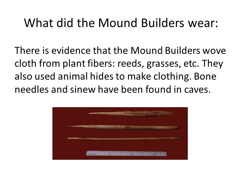 What did the Mound Builders wear: