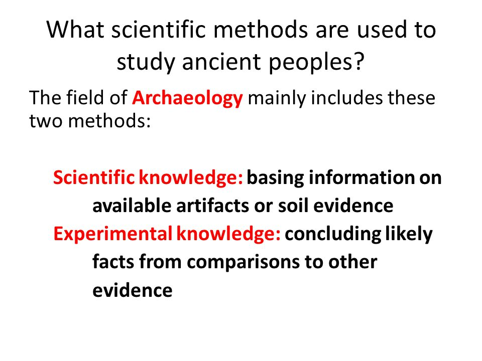 What scientific methods are used to study ancient peoples