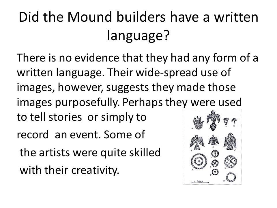 Did the Mound builders have a written language