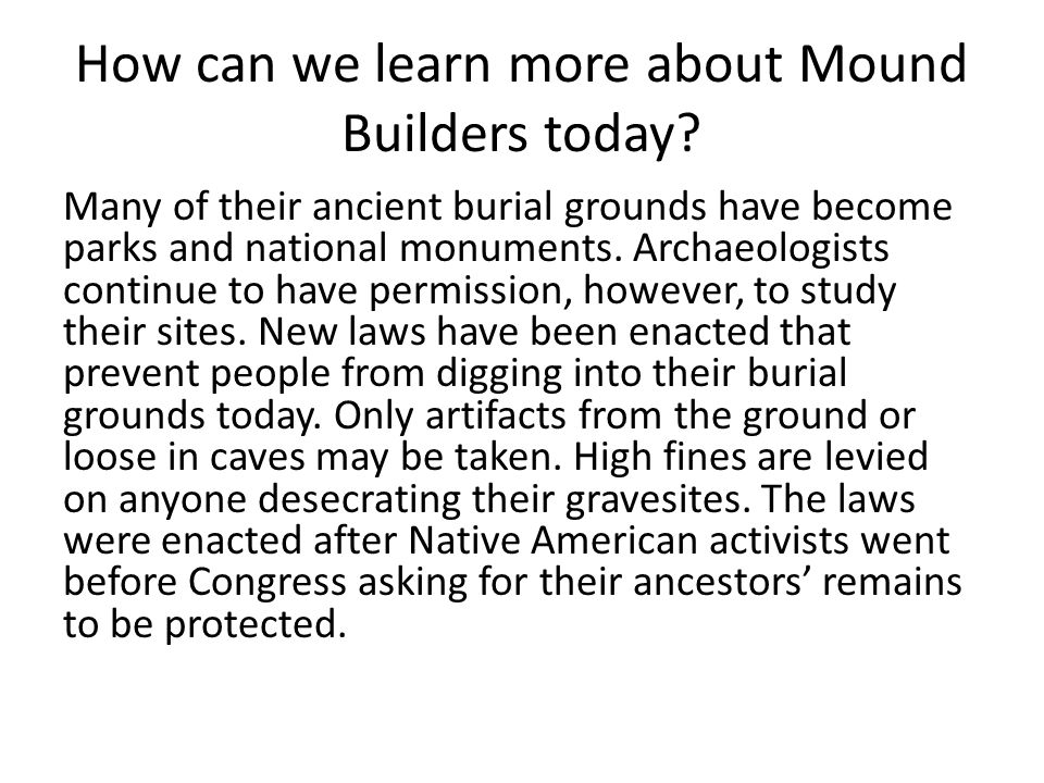 How can we learn more about Mound Builders today