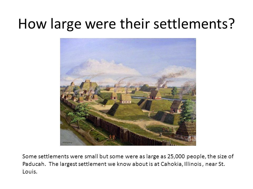 How large were their settlements