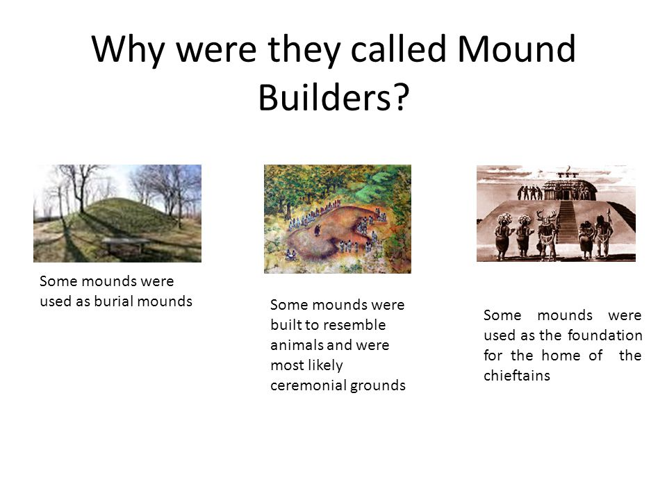 Why were they called Mound Builders