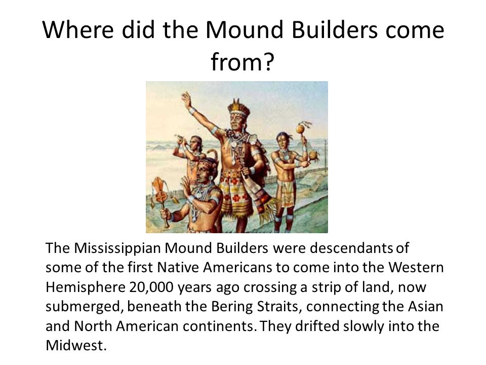 Where did the Mound Builders come from