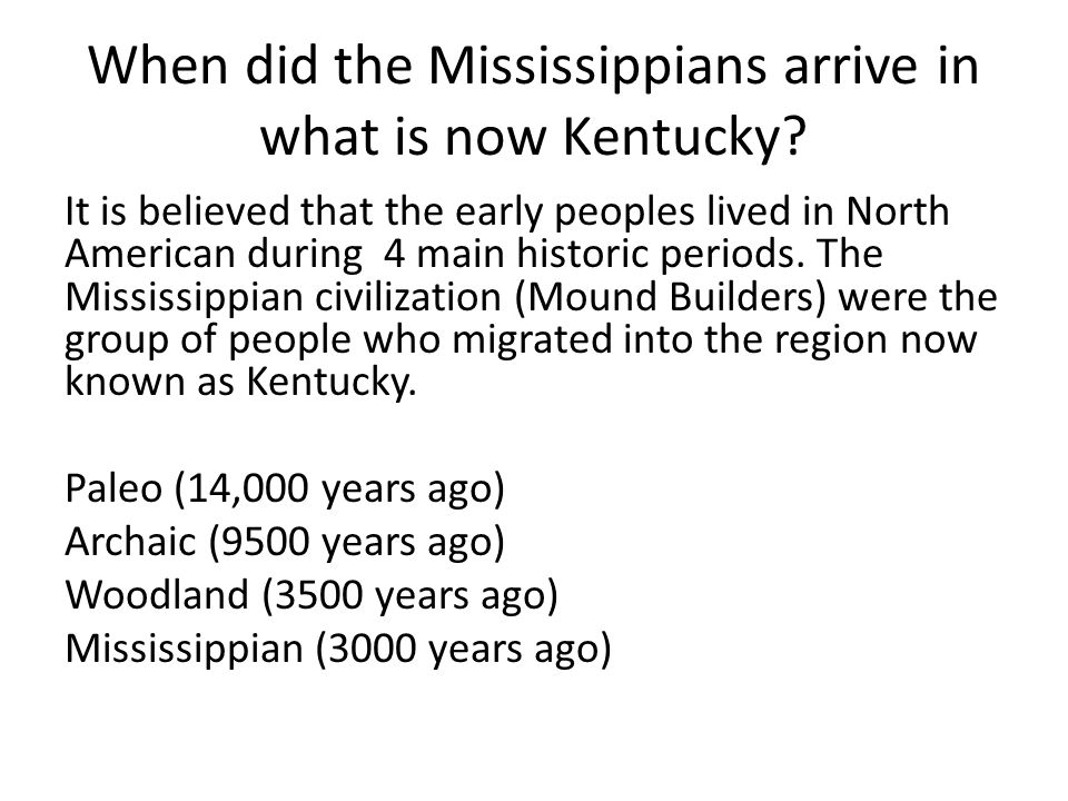 When did the Mississippians arrive in what is now Kentucky