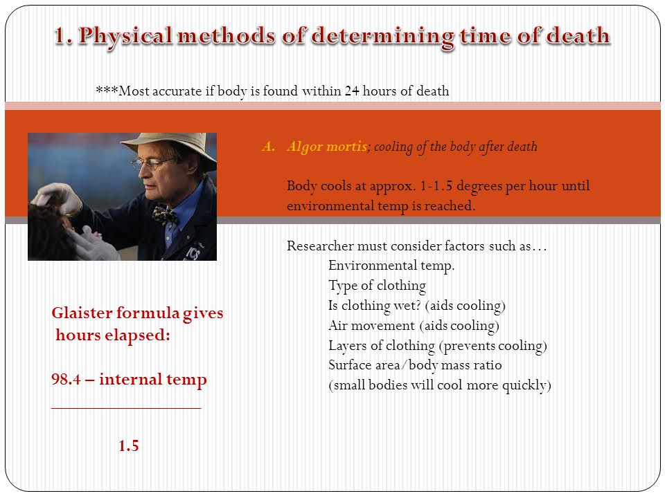 1. Physical methods of determining time of death