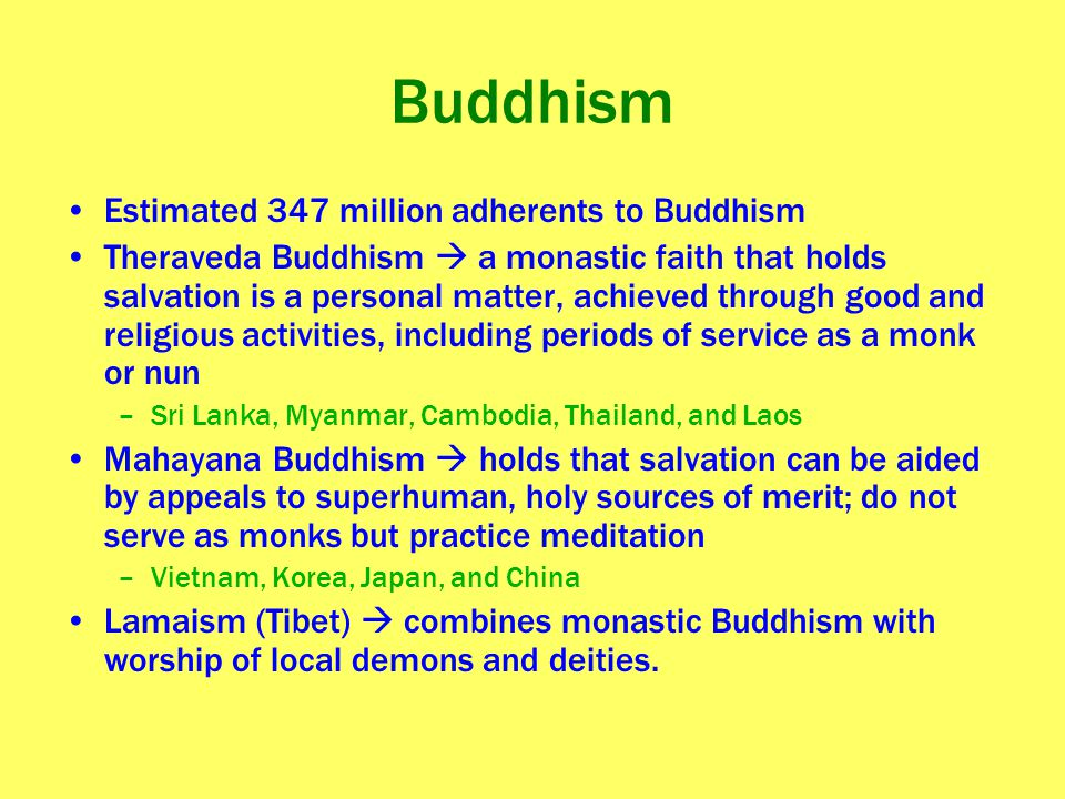 Buddhism Estimated 347 million adherents to Buddhism