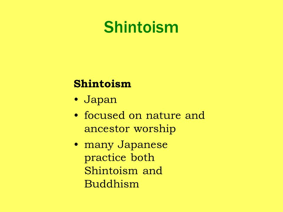 Shintoism Shintoism Japan focused on nature and ancestor worship