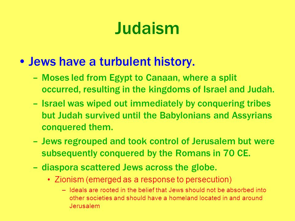 Judaism Jews have a turbulent history.