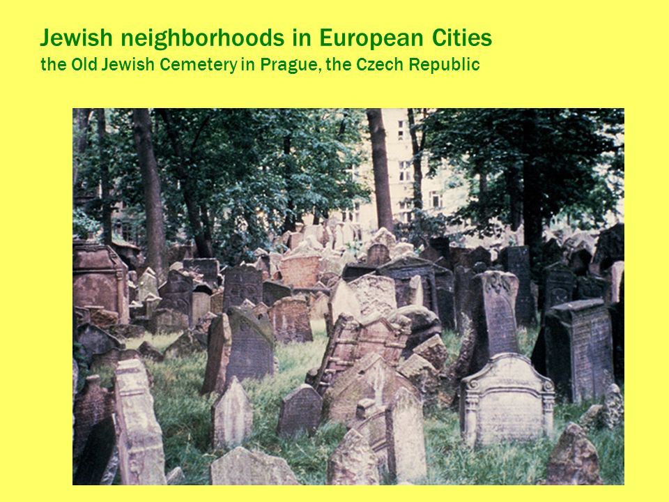 Jewish neighborhoods in European Cities the Old Jewish Cemetery in Prague, the Czech Republic