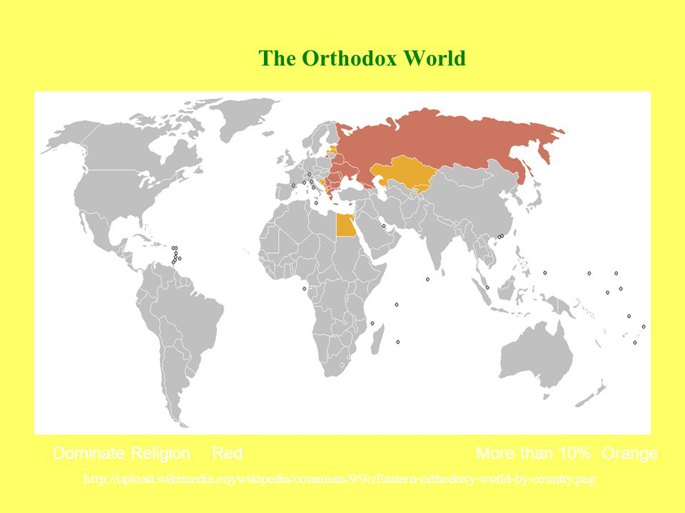 The Orthodox World Dominate Religion Red More than 10% Orange