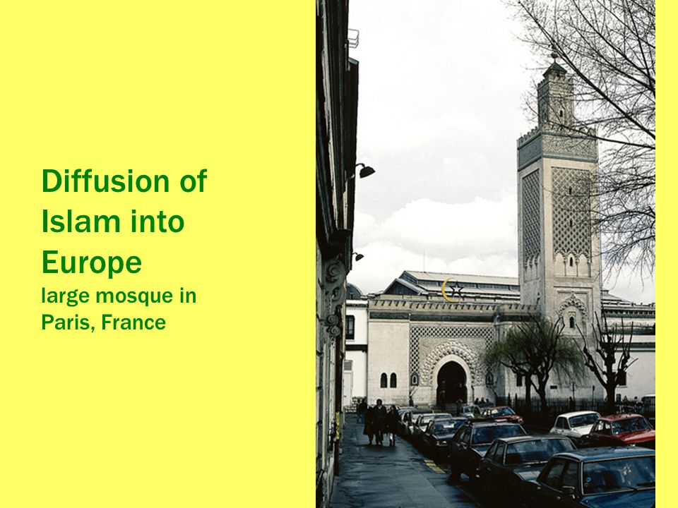 Diffusion of Islam into Europe large mosque in Paris, France