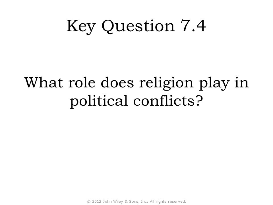 Key Question 7.4 What role does religion play in political conflicts