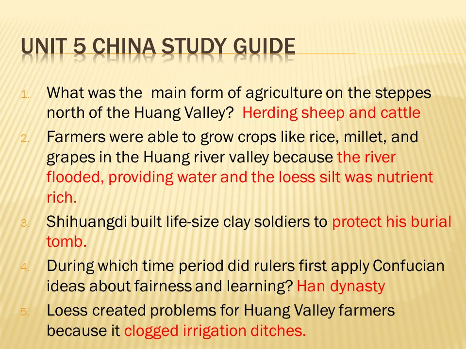 Unit 5 China Study Guide What was the main form of agriculture on the steppes north of the Huang Valley Herding sheep and cattle.