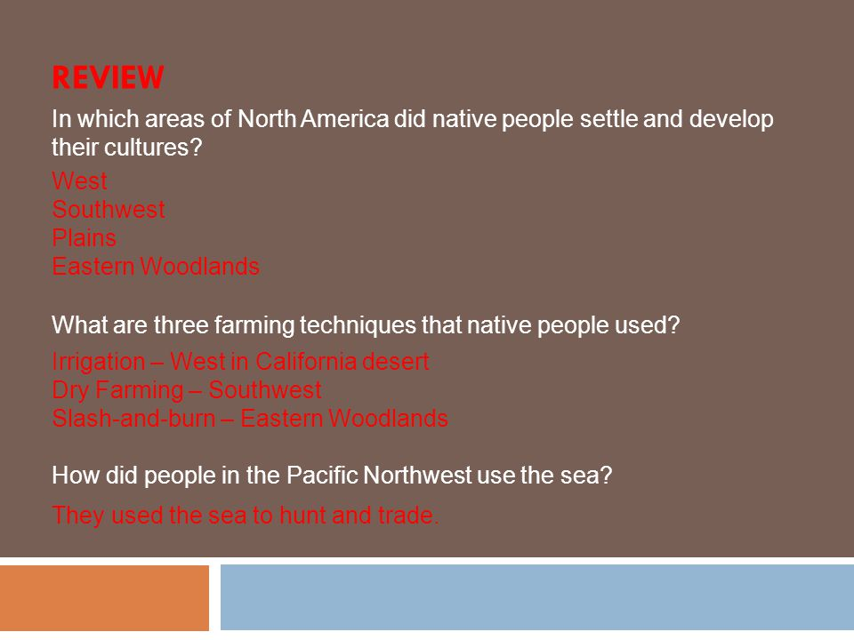 Review In which areas of North America did native people settle and develop their cultures West. Southwest.