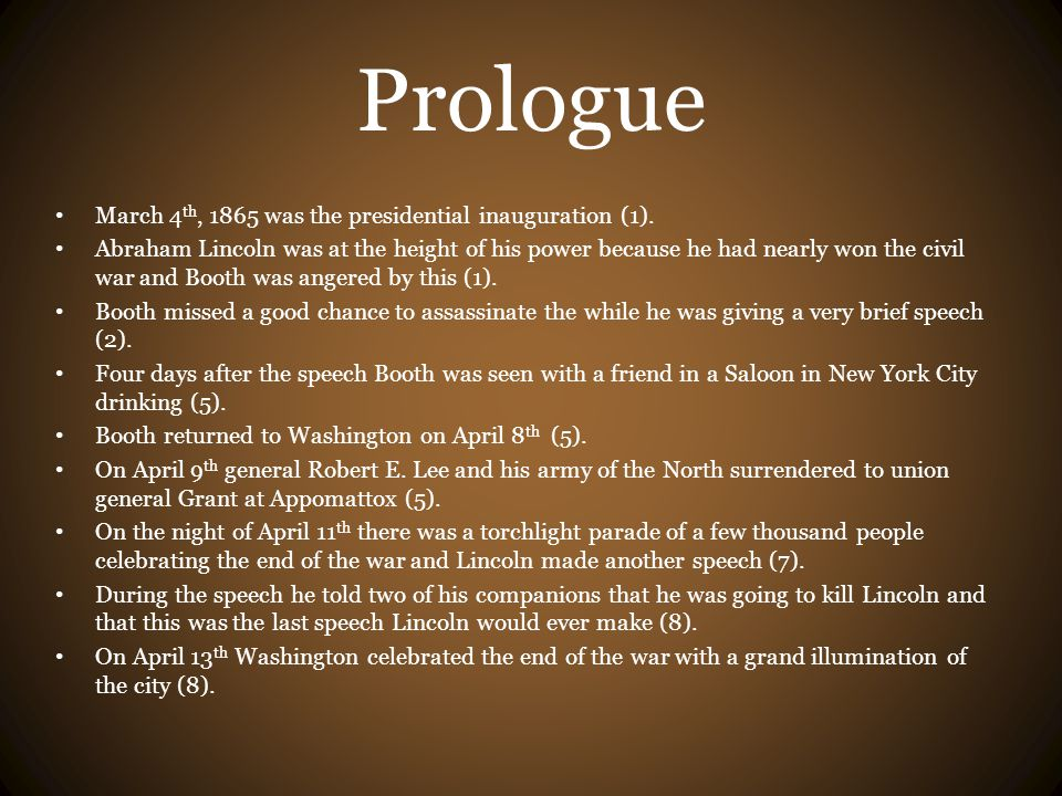 Prologue March 4th, 1865 was the presidential inauguration (1).