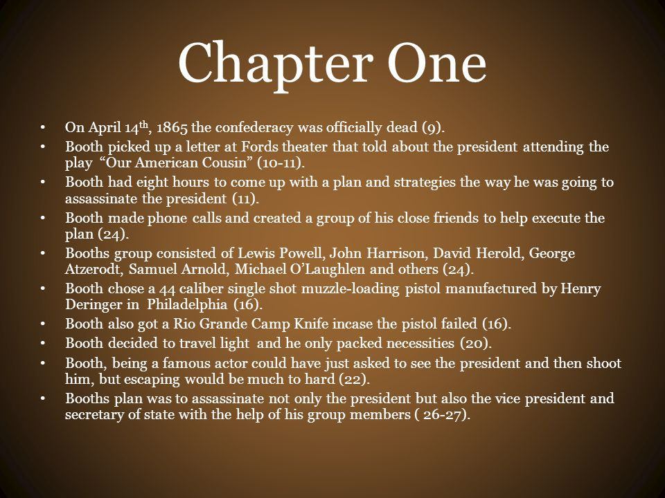 Chapter One On April 14th, 1865 the confederacy was officially dead (9).