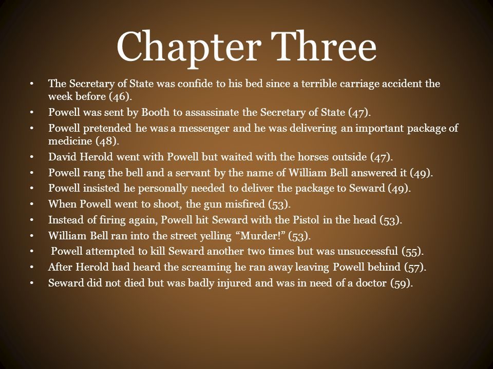 Chapter Three The Secretary of State was confide to his bed since a terrible carriage accident the week before (46).