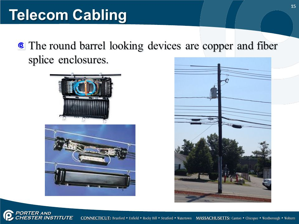 Telecom Cabling The round barrel looking devices are copper and fiber splice enclosures.