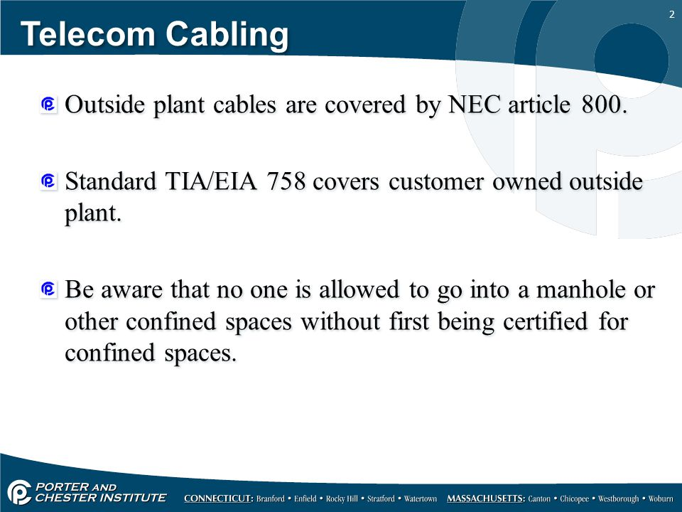 Telecom Cabling Outside plant cables are covered by NEC article 800.