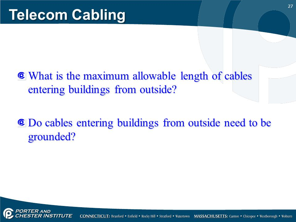 Telecom Cabling What is the maximum allowable length of cables entering buildings from outside