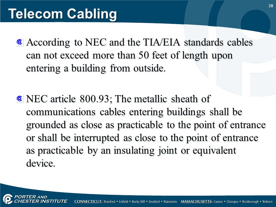 Telecom Cabling According to NEC and the TIA/EIA standards cables can not exceed more than 50 feet of length upon entering a building from outside.