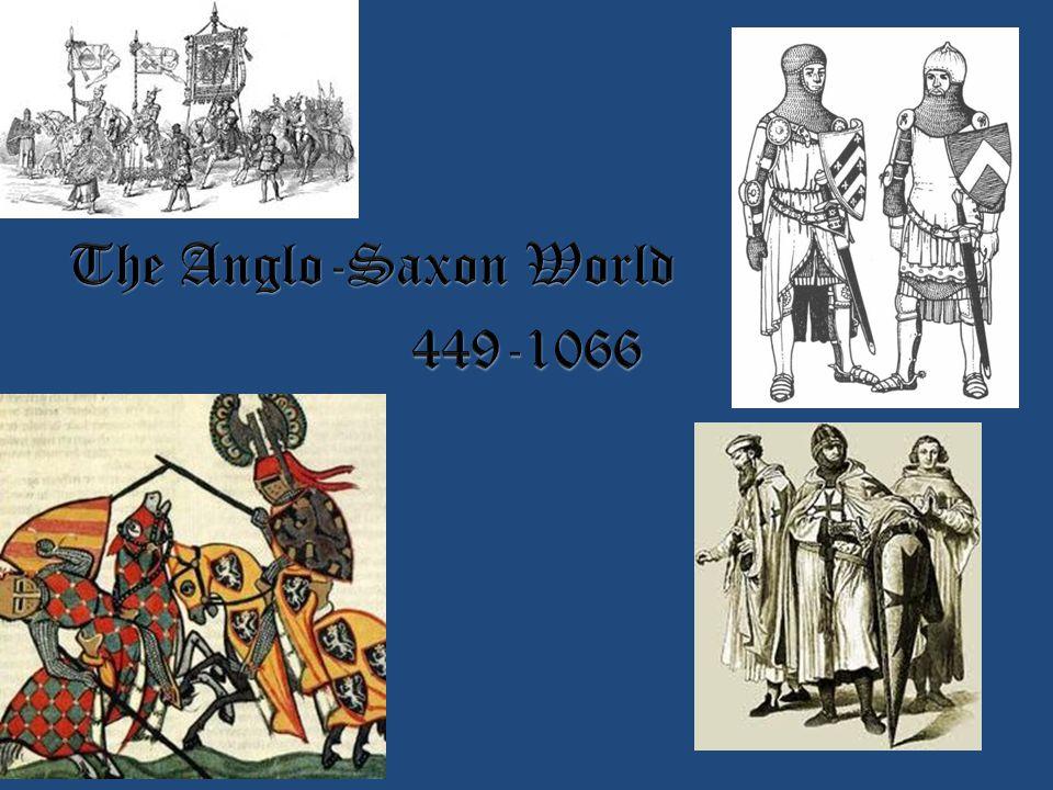 The Anglo-Saxon World 449-1066