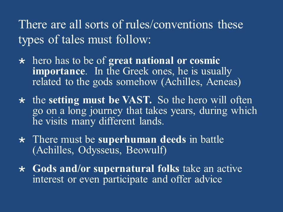 There are all sorts of rules/conventions these types of tales must follow: