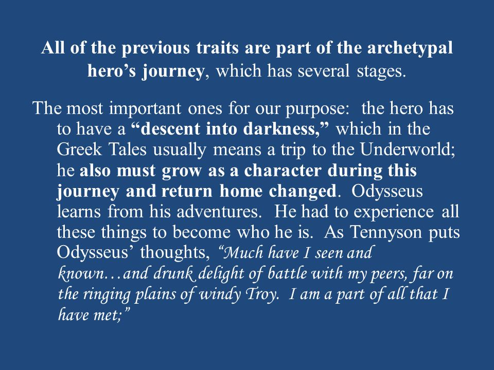 All of the previous traits are part of the archetypal hero's journey, which has several stages.