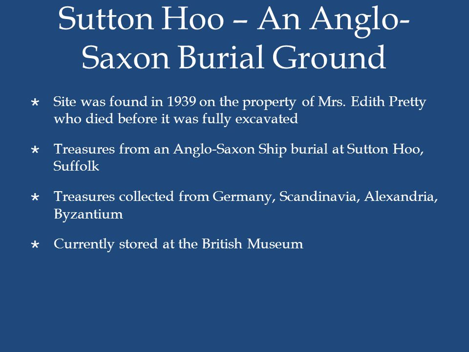 Sutton Hoo – An Anglo-Saxon Burial Ground