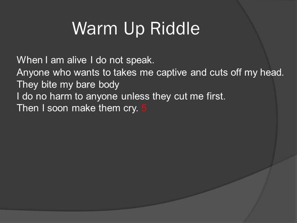 Warm Up Riddle