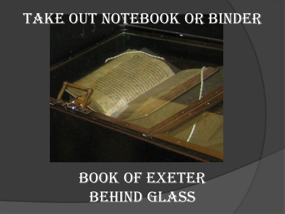 TAKE OUT NOTEBOOK OR BINDER