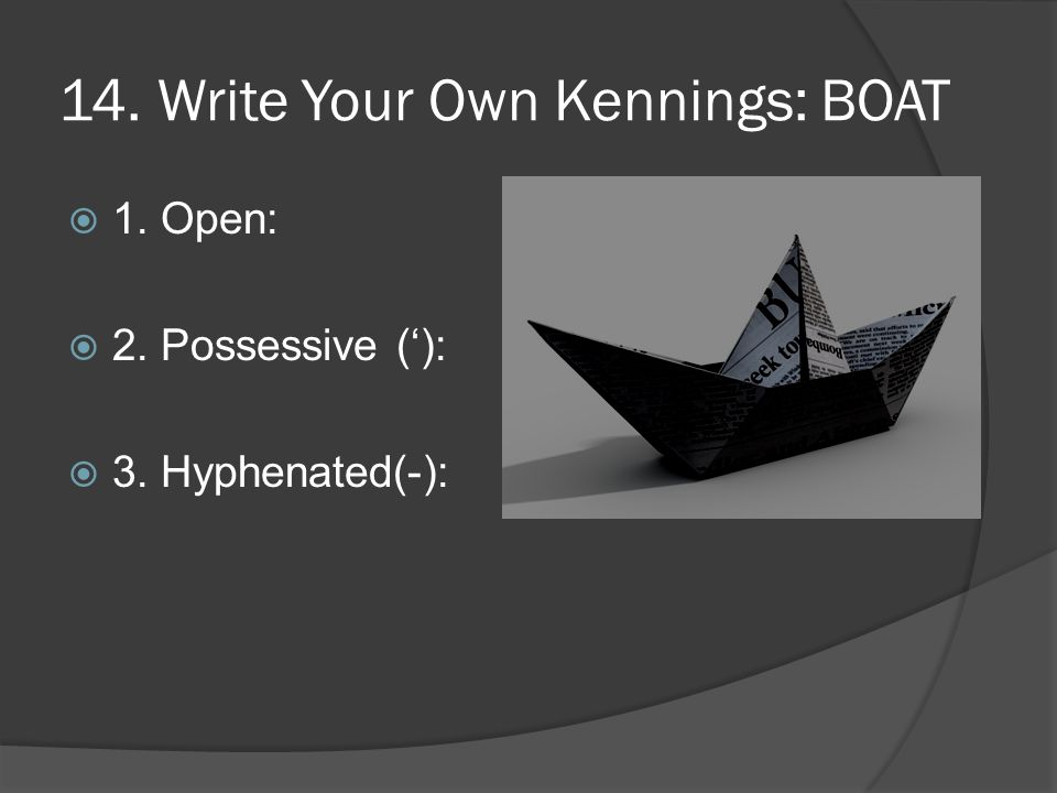 14. Write Your Own Kennings: BOAT