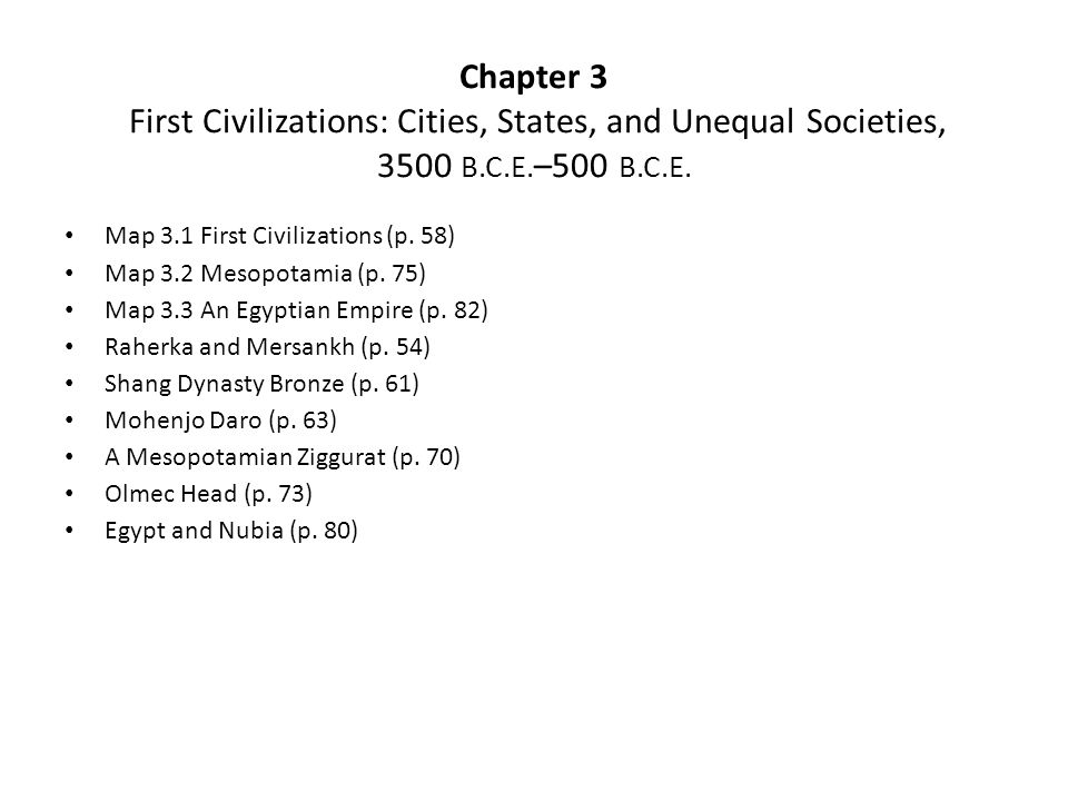 Chapter 3 First Civilizations: Cities, States, and Unequal Societies, 3500 B.C.E.–500 B.C.E.