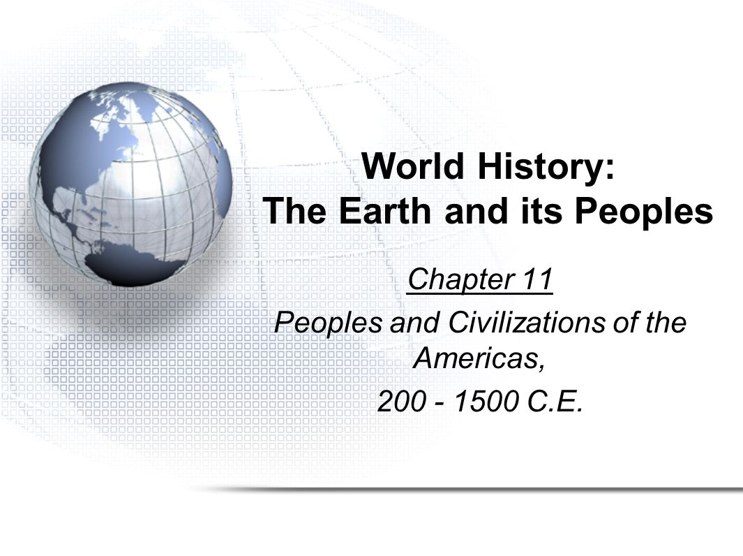 chapter 11 outline peoples and civilizations Ap world history is offered as an elective course to qualified students those enrolled in the course are expected to take the ap examination course design: the.