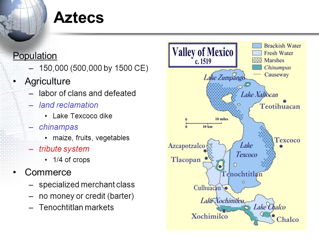Aztecs Population Agriculture Commerce 150,000 (500,000 by 1500 CE)