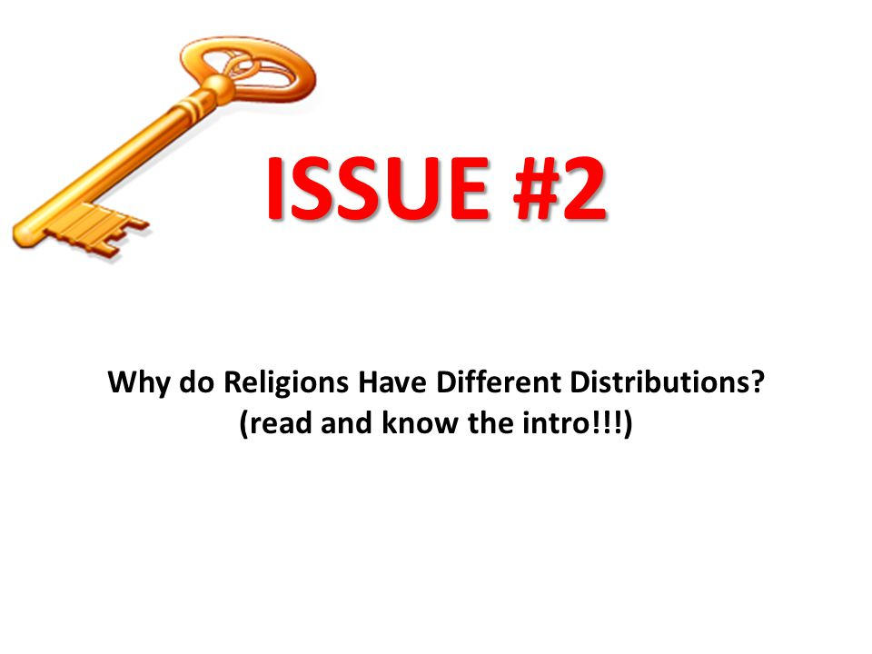 ISSUE #2 Why do Religions Have Different Distributions
