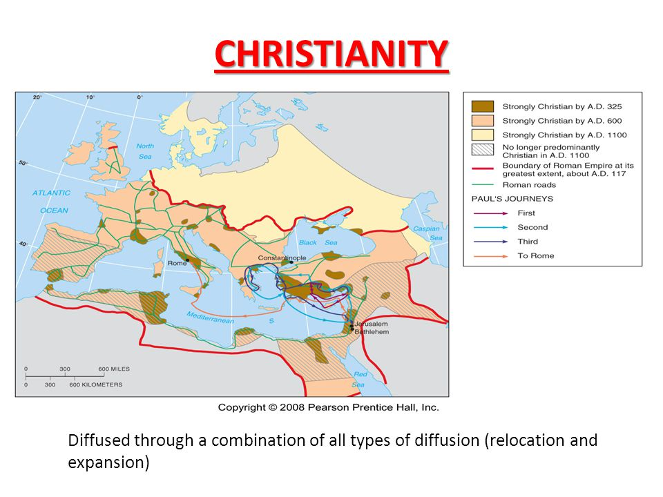 CHRISTIANITY Diffused through a combination of all types of diffusion (relocation and expansion)