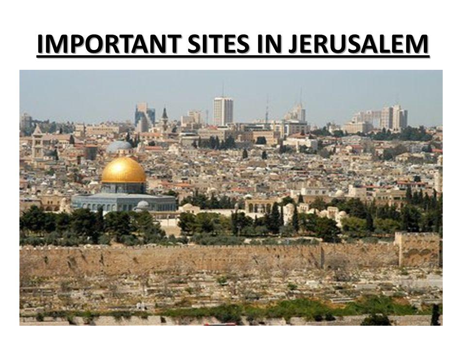 IMPORTANT SITES IN JERUSALEM