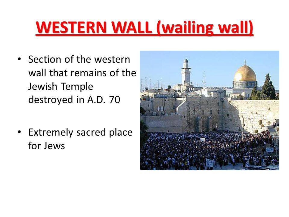 WESTERN WALL (wailing wall)