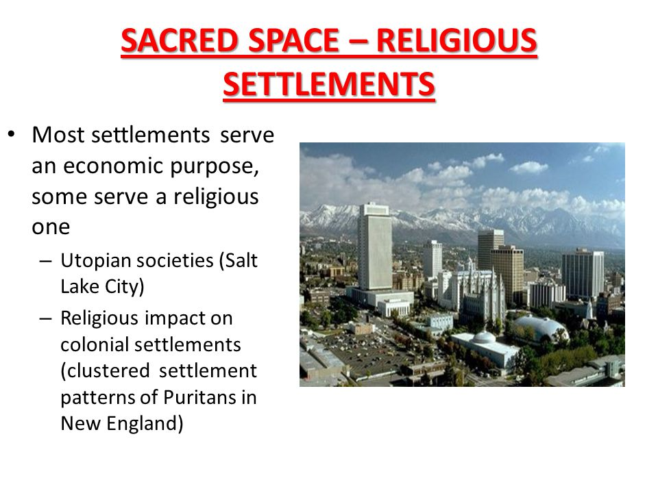 SACRED SPACE – RELIGIOUS SETTLEMENTS
