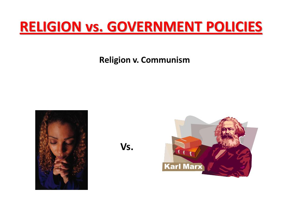 RELIGION vs. GOVERNMENT POLICIES