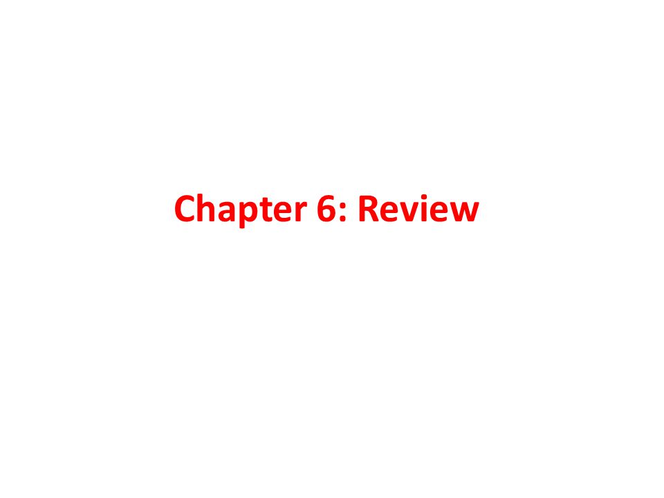 Chapter 6: Review